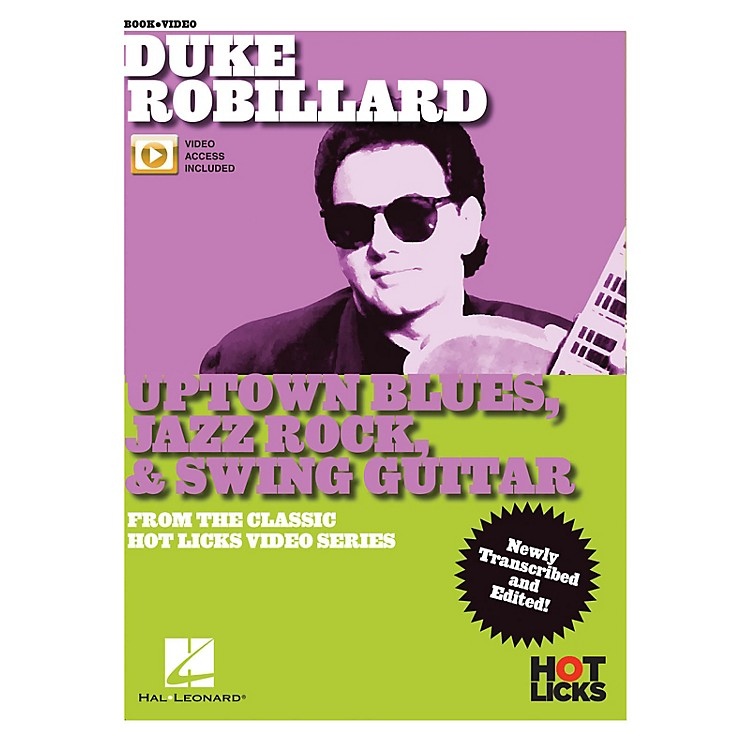 Hal LeonardDuke Robillard - Uptown Blues, Jazz Rock & Swing Guitar From the Classic Hot Licks Video Series Book/Video Online