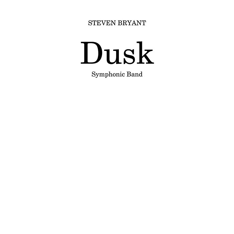 BCM InternationalDusk (Score and Parts) Concert Band Level 4 Composed by Steven Bryant