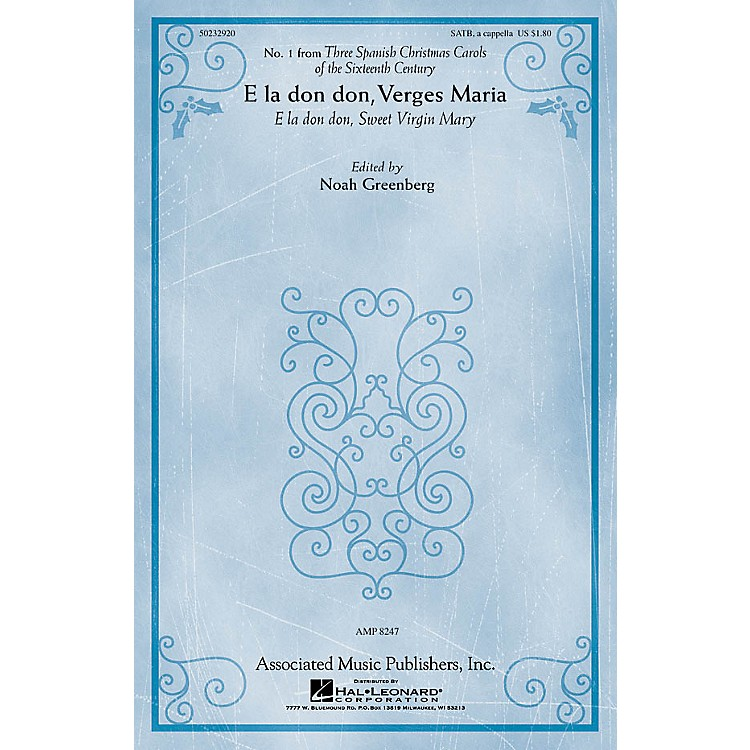G. Schirmer E la don don, Verges Maria (from Three Spanish Christmas Carols) SATB by Anonymous and Noah Greenberg
