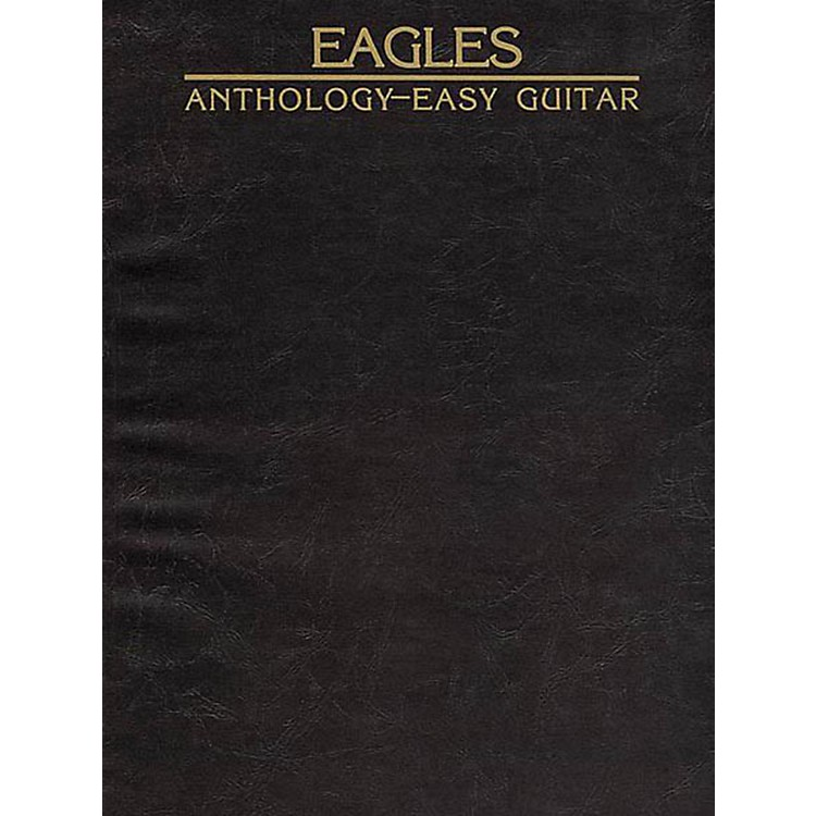 Hal Leonard Eagles Anthology Easy Guitar Songbook