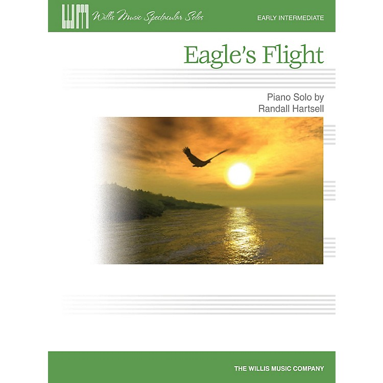 Willis MusicEagle's Flight (Willis Spectacular Solos Early Inter Level) Willis Series by Randall Hartsell
