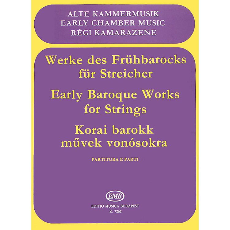 Editio Musica BudapestEarly Baroque Works for Strings (Trios and quartets with continuo) EMB Series Composed by Various