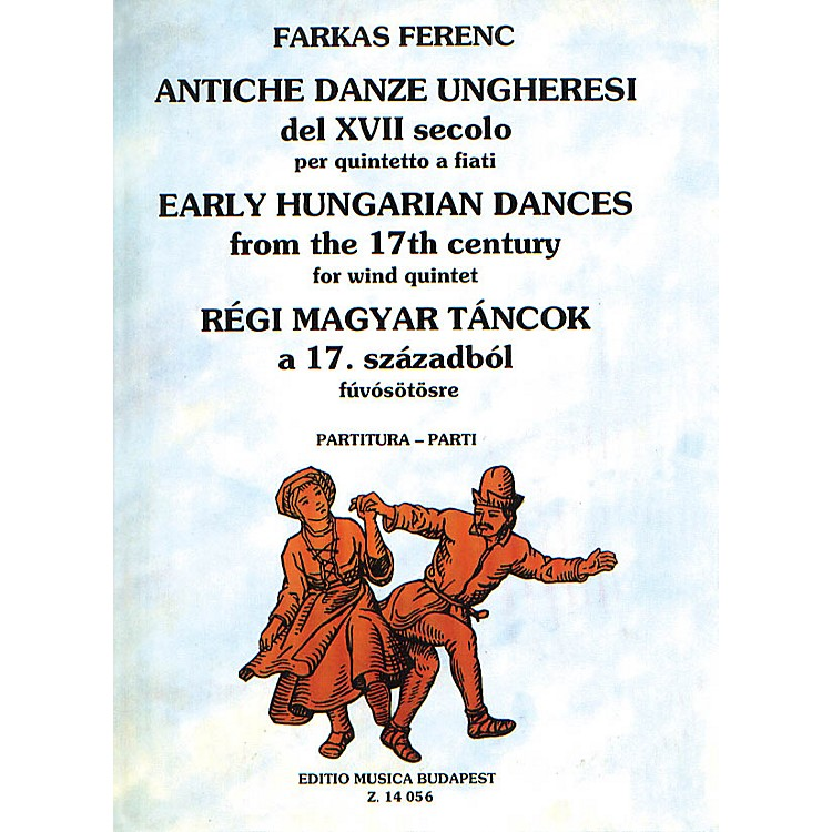 Editio Musica BudapestEarly Hungarian Dances (Woodwind Quintet) EMB Series by Ferenc Farkas