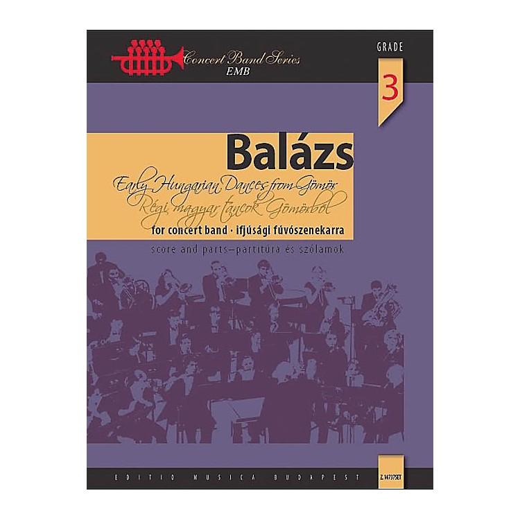 Editio Musica BudapestEarly Hungarian Dances from Gömör Concert Band Level 3.5 Composed by Árpád Balázs