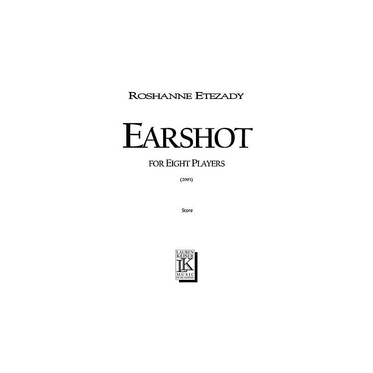 Lauren Keiser Music PublishingEarshot (for 8 Players) LKM Music Series by Roshanne Etezady