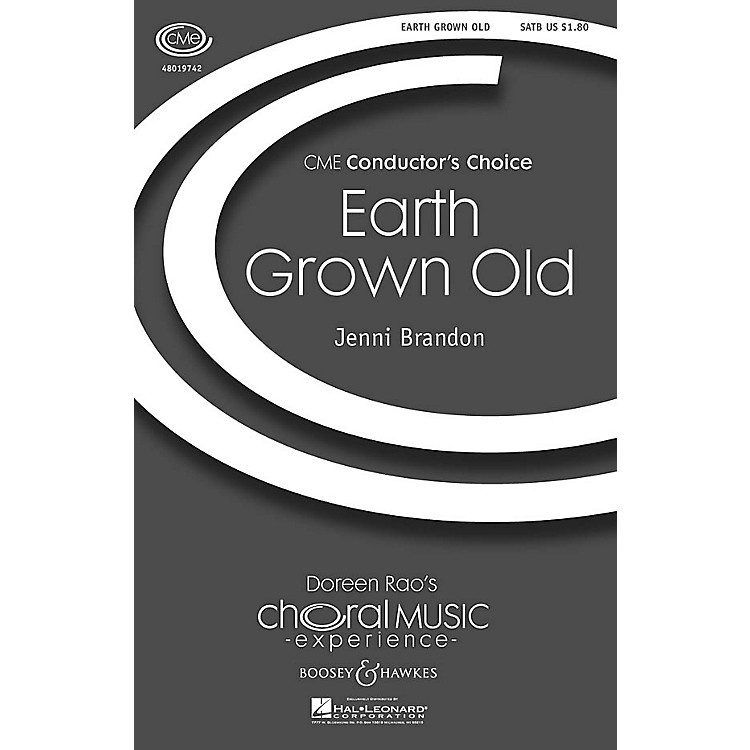 Boosey and HawkesEarth Grown Old (CME Conductor's Choice) SATB composed by Jenni Brandon