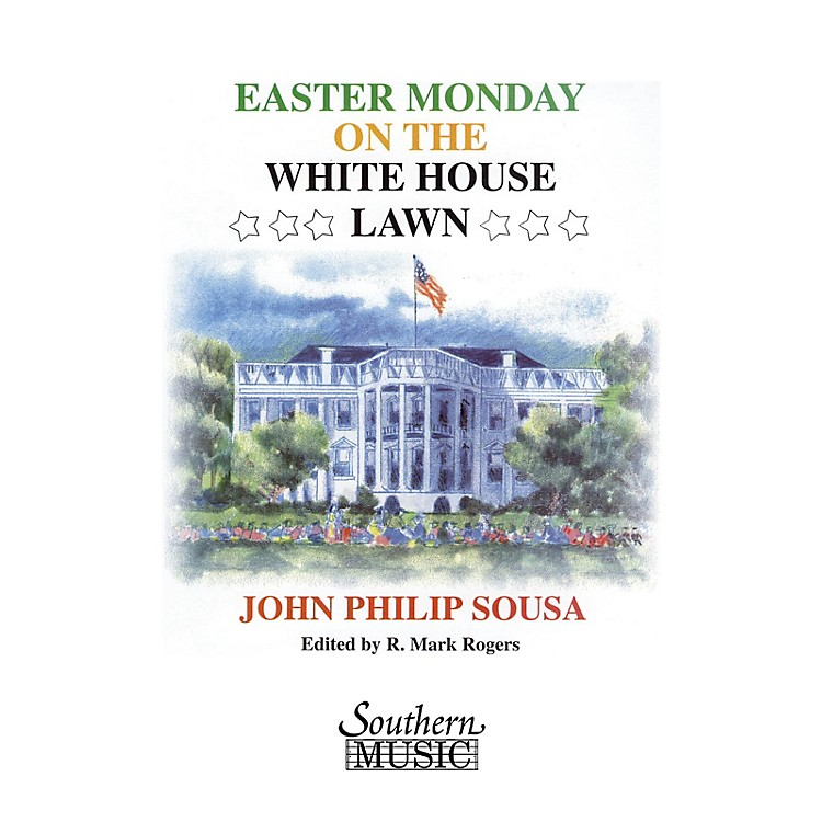 SouthernEaster Monday on the White House Lawn (European Parts) Concert Band Level 4 Arranged by R. Mark Rogers