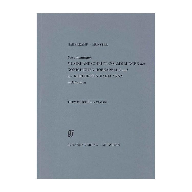 G. Henle VerlagEhemalige Sammlungen der Königlichen Hofkapelle und der Kurfürstin Maria Anna in München Henle Books
