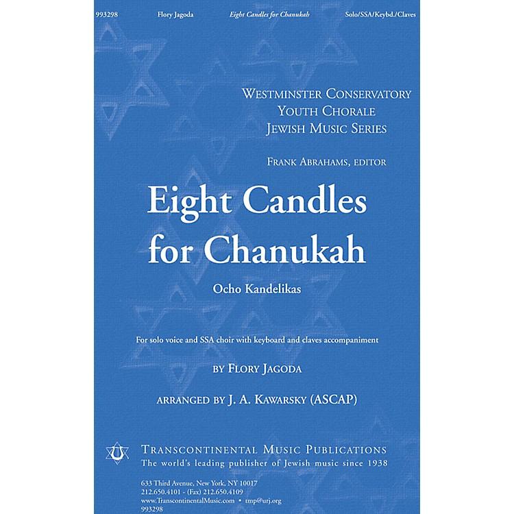 Transcontinental MusicEight Candles for Chanukah (Ocho Kandelikas) SSA arranged by J.A. Kawarsky