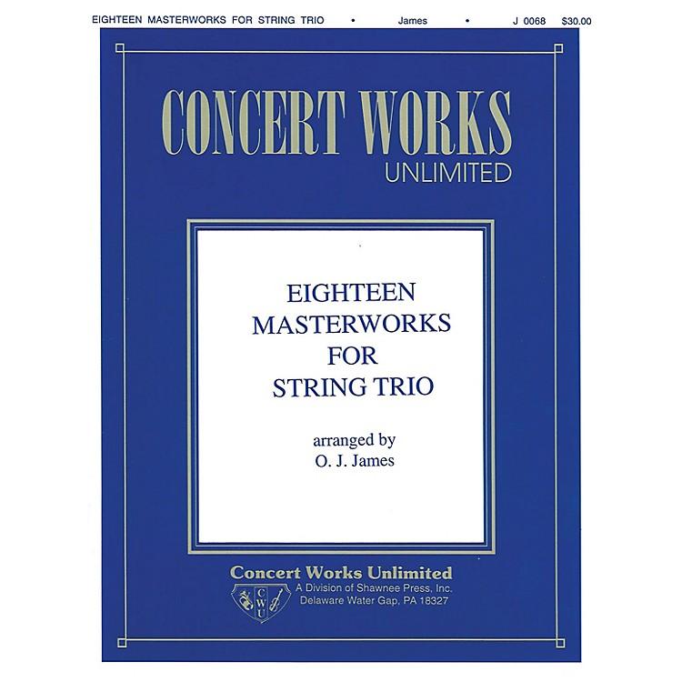 Hal LeonardEighteen Masterworks for String Trio Shawnee Press Series Arranged by Oliver J. James
