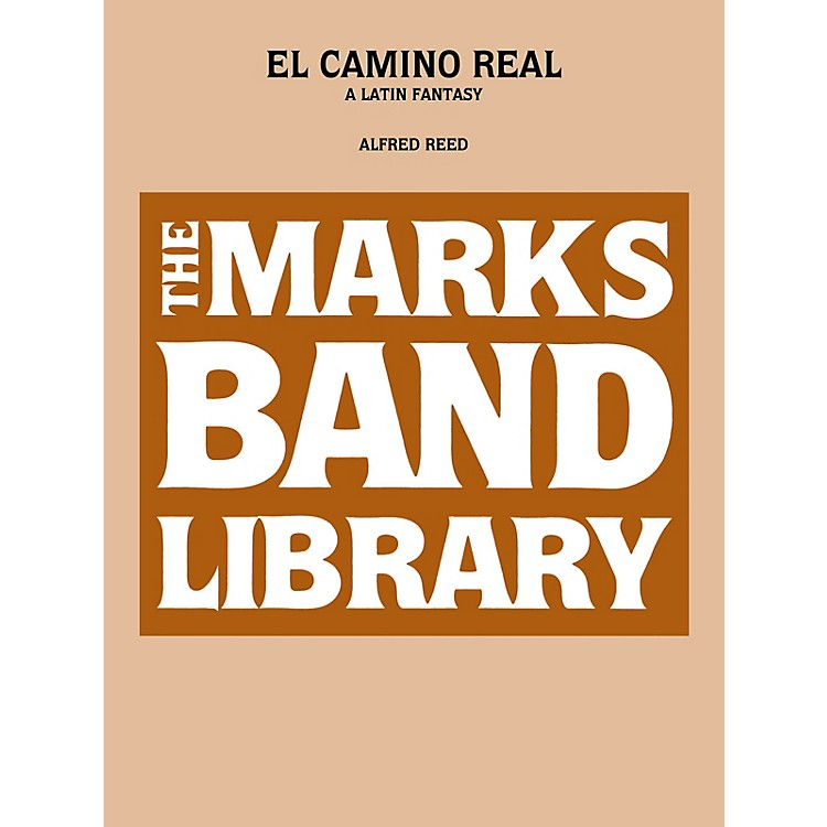 Edward B. Marks Music CompanyEl Camino Real - A Latin Fantasy (Full Score) Concert Band Level 5 Composed by Alfred Reed