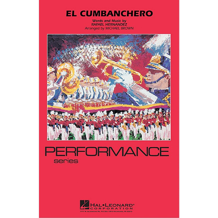 Hal Leonard El Cumbanchero Marching Band Level 4 Arranged by Michael Brown