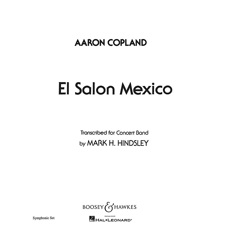 Boosey and HawkesEl Salón México (Score and Parts) Concert Band Composed by Aaron Copland Arranged by Mark H. Hindsley