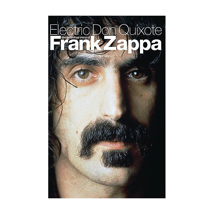 OmnibusElectric Don Quixote (The Definitive Story of Frank Zappa) Omnibus Press Series Softcover