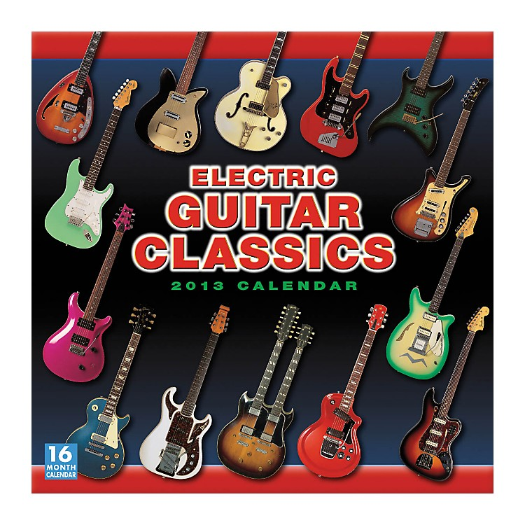 Hal Leonard Electric Guitar Classics 2013 12-Month Wall Calendar