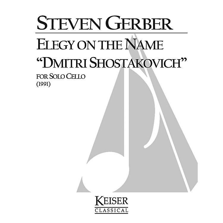 Lauren Keiser Music Publishing Elegy on the Name Dmitri Shostakovich (for Solo Cello) LKM Music Series