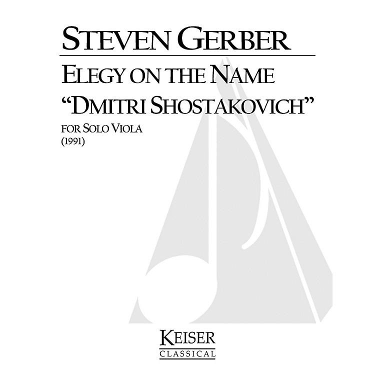 Lauren Keiser Music PublishingElegy on the Name Dmitri Shostakovich (for Solo Viola) LKM Music Series