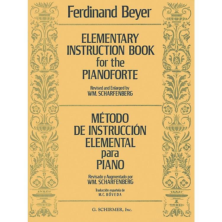 G. SchirmerElementary Instruction Book For The Pianoforte - Metodo De Instruccion Elemental by Ferdinand Beyer