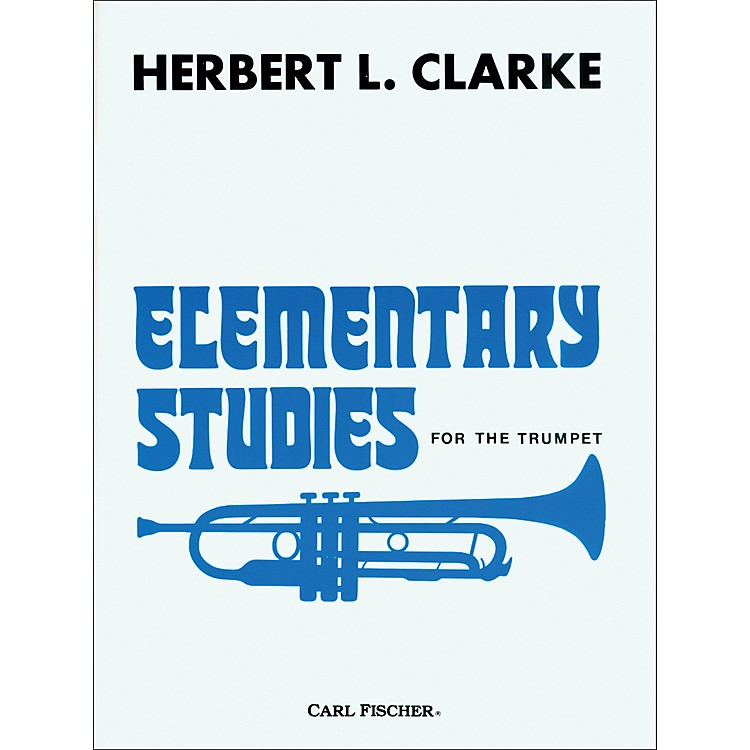 Carl FischerElementary Studies for the Trumpet by Herbert L. Clarke