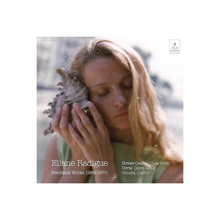 AllianceEliane Radigue - Feedback Works 1969-1970