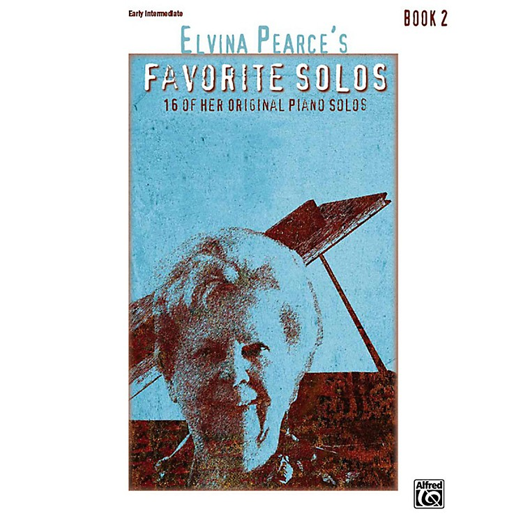 Alfred Elvina Pearce's Favorite Solos, Book 2 Early Intermediate