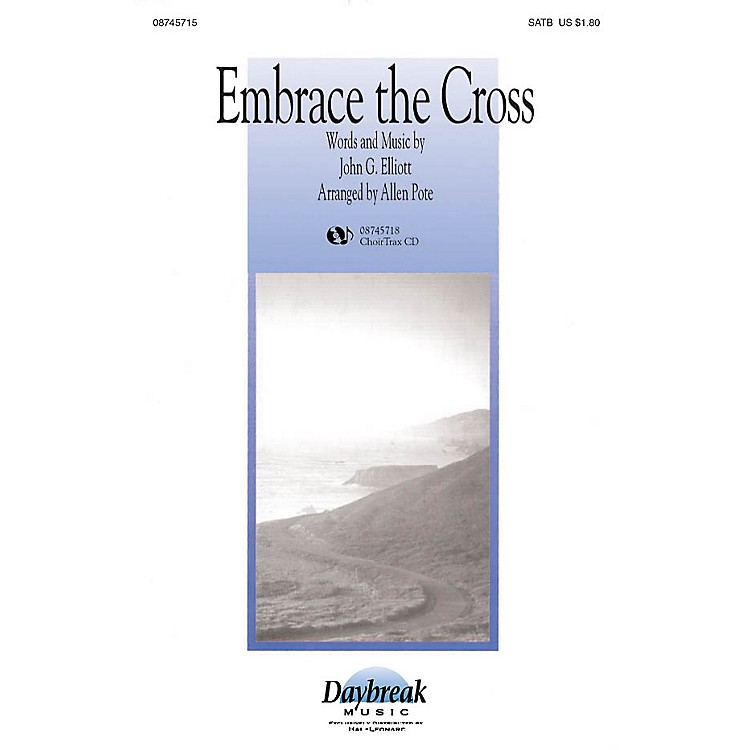 Daybreak Music Embrace the Cross SATB arranged by Allen Pote