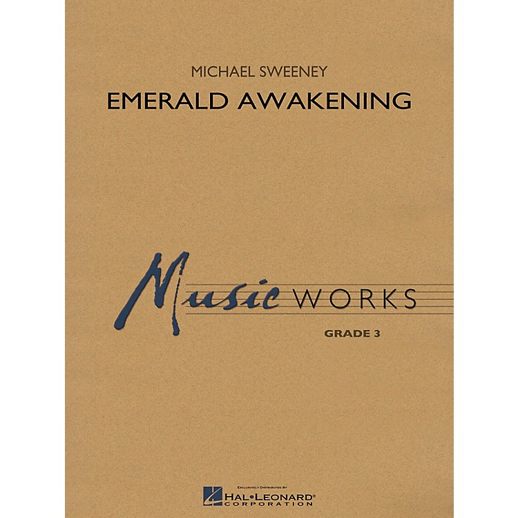 Hal LeonardEmerald Awakening Concert Band Level 3 Composed by Michael Sweeney