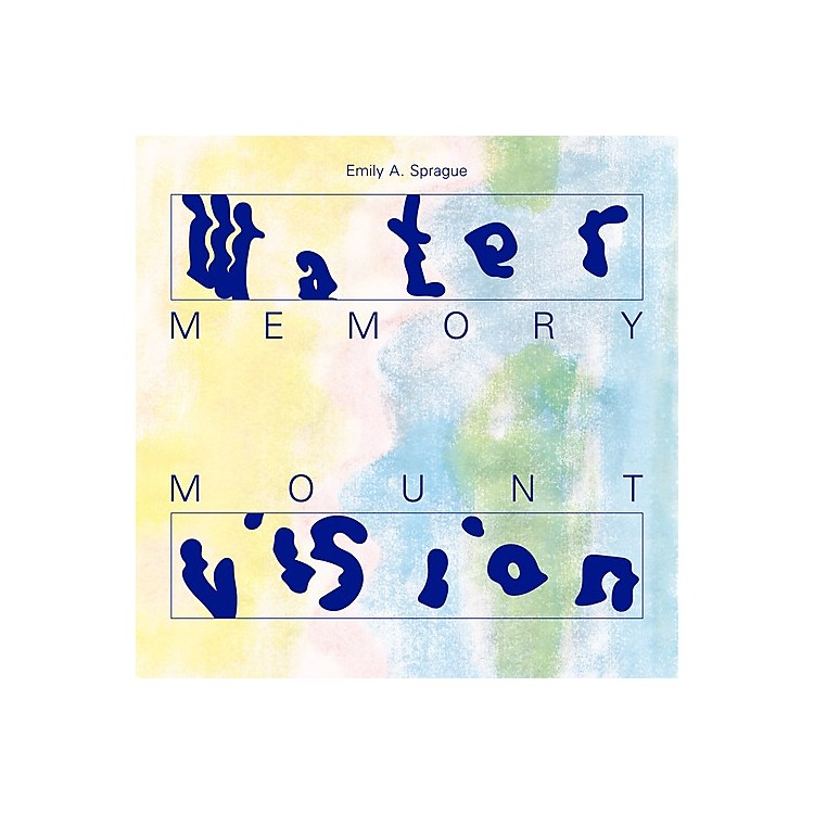 Alliance Emily Sprague - Water Memory / Mount Vision