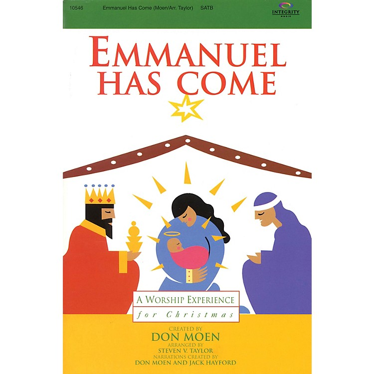Integrity Music Emmanuel Has Come (A Worship Experience for Christmas) SATB Arranged by Steven V. Taylor