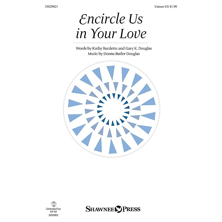 Shawnee Press Encircle Us in Your Love UNIS composed by Donna Butler Douglas
