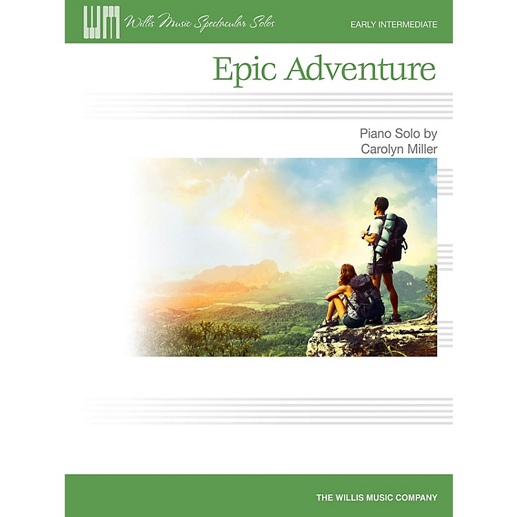 Willis MusicEpic Adventure (Early Inter Level) Willis Series Book by Carolyn Miller