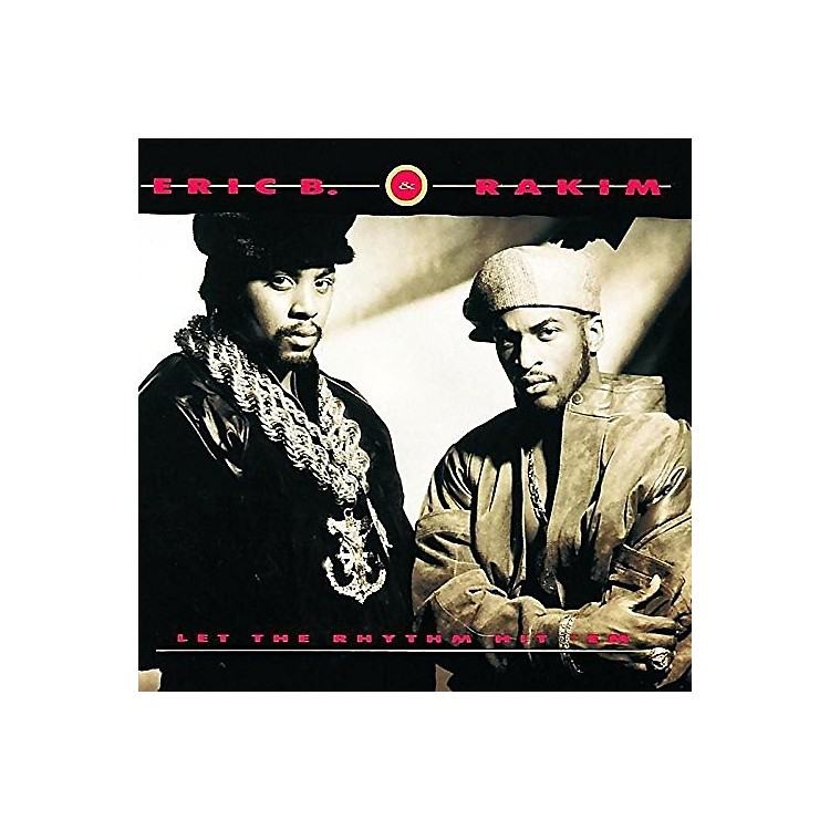 Alliance Eric B & Rakim - Let The Rhythm Hit 'Em