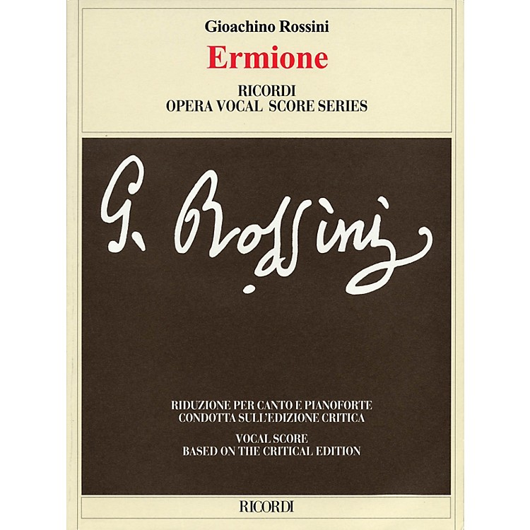 Ricordi Ermione (Critical Edition by Patricia B. Brauner and Philip Gossett) Opera Series by Gioachino Rossini