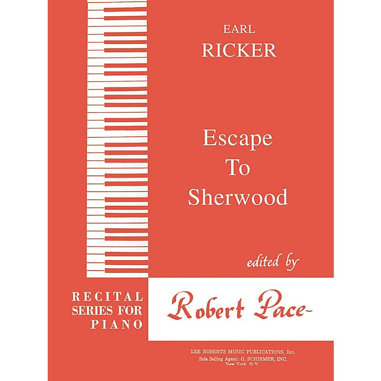 Lee RobertsEscape to Sherwood (Recital Series for Piano, Red (Book III)) Pace Piano Education Series by Earl Ricker