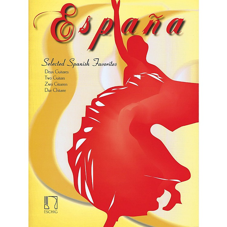 Max EschigEspaña (Selected Spanish Favorites Two Guitars) Editions Durand Series Composed by Various