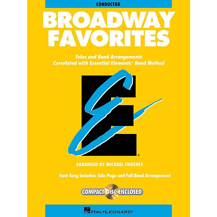 Hal Leonard Essential Elements Broadway Favorites Concert Band Level 1-1.5 Arranged by Michael Sweeney