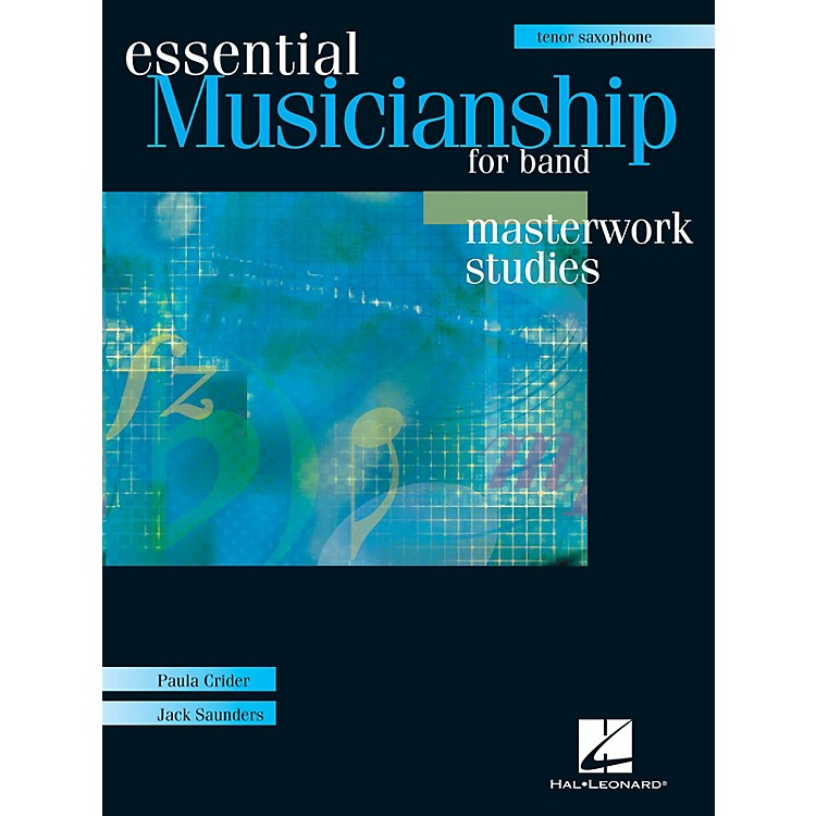 Hal LeonardEssential Musicianship for Band - Masterwork Studies (Tenor Saxophone) Concert Band