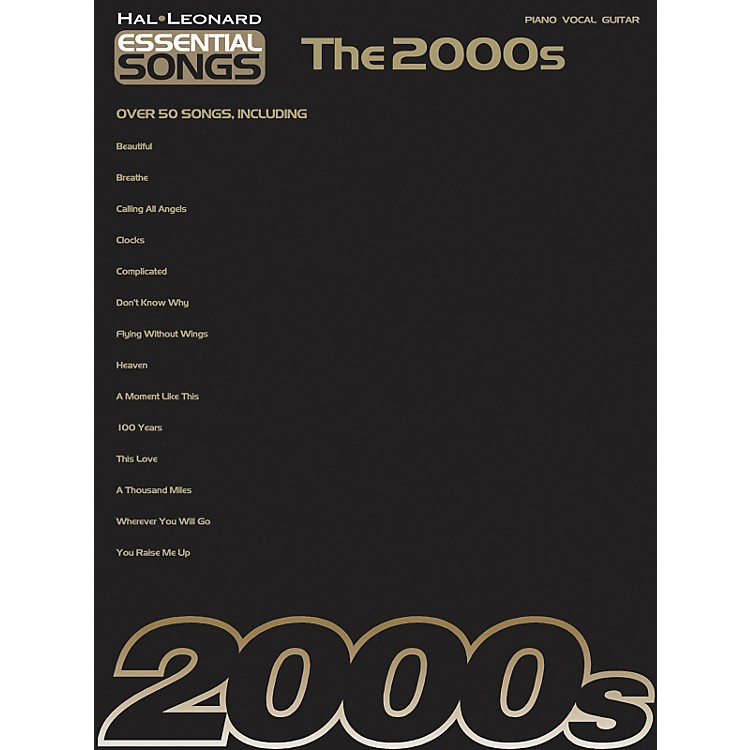 Hal Leonard Essential Songs - The 2000's Piano, Vocal, Guitar Songbook