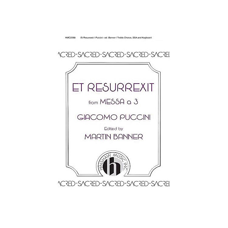 Hinshaw MusicEt Resurrexit SSA composed by Giacomo Puccini