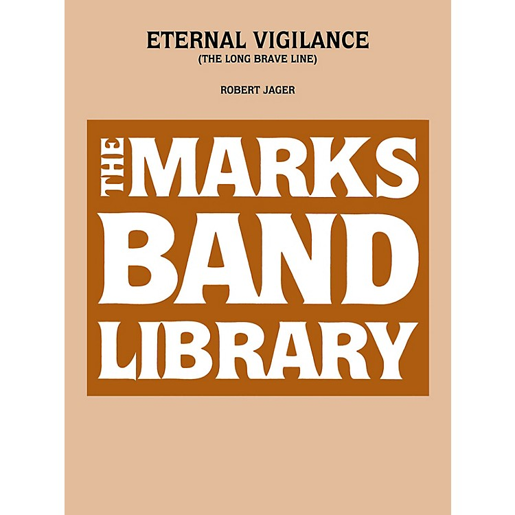 Edward B. Marks Music CompanyEternal Vigilance (The Long Brave Line) Concert Band Level 5 Composed by Robert Jager