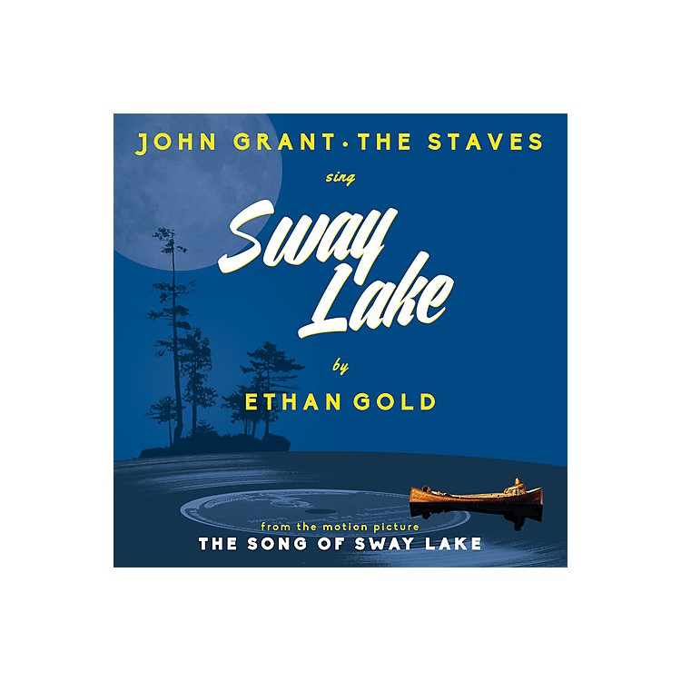 AllianceEthan Gold with John Grant & the Staves - Sway Lake