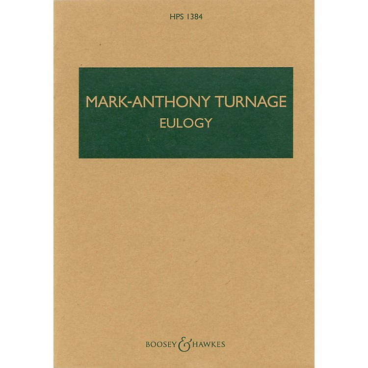 Boosey and HawkesEulogy (2003) (Study Score) Boosey & Hawkes Scores/Books Series Composed by Mark-Anthony Turnage