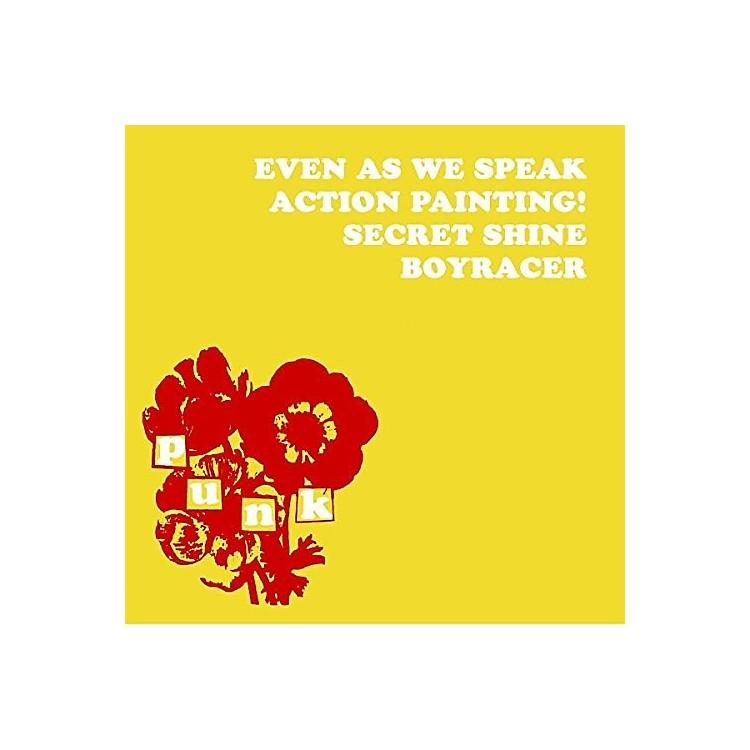 AllianceEven As We Speak / Boyracer / Action Painting