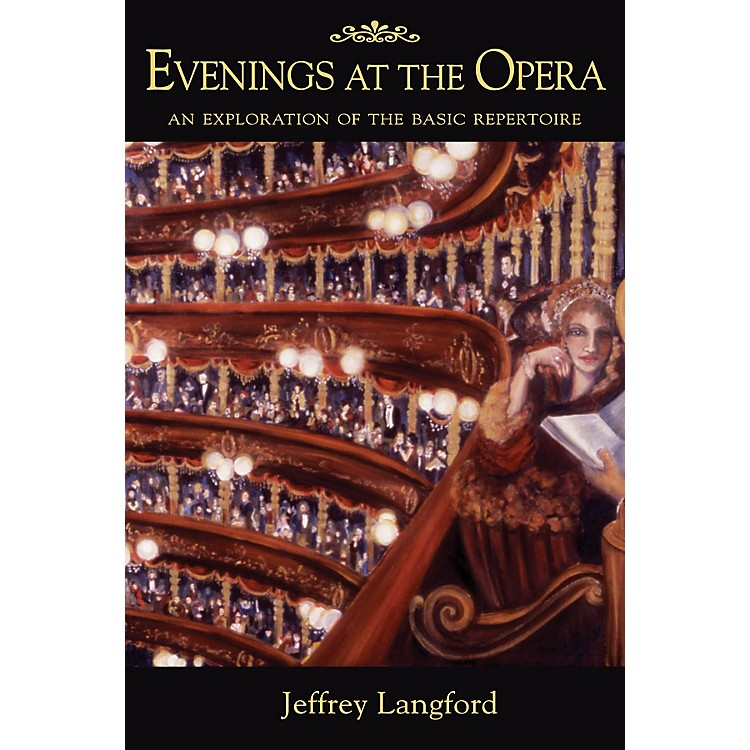Amadeus PressEvenings at the Opera Amadeus Series Softcover Written by Jeffrey Langford