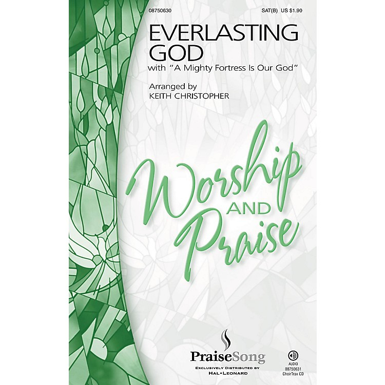 PraiseSongEverlasting God (with A Mighty Fortress Is Our God) SAT(B) by Chris Tomlin arranged by Keith Christopher