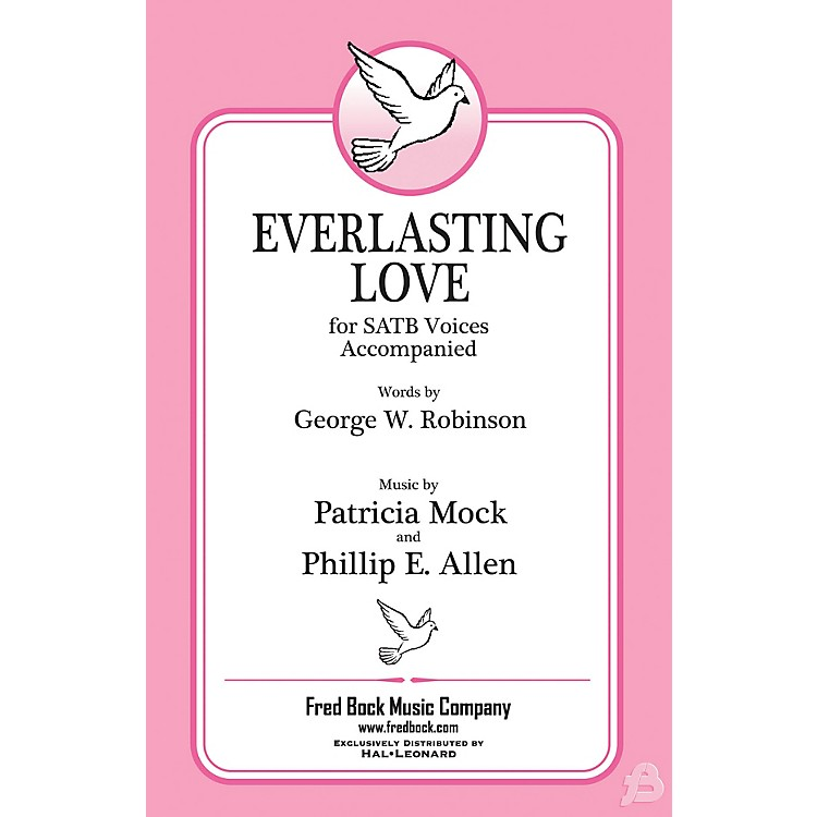 Fred Bock MusicEverlasting Love SATB composed by Patricia Mock