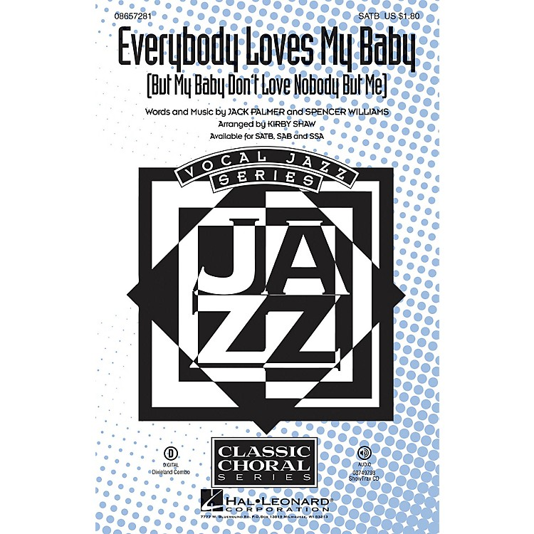 Hal LeonardEverybody Loves My Baby (But My Baby Don't Love Nobody but Me) ShowTrax CD Arranged by Kirby Shaw