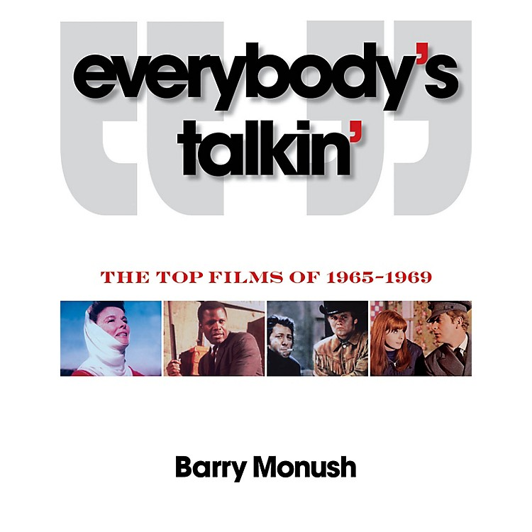 Applause BooksEverybody's Talkin' (The Top Films of 1965-1969) Applause Books Series Softcover Written by Barry Monush