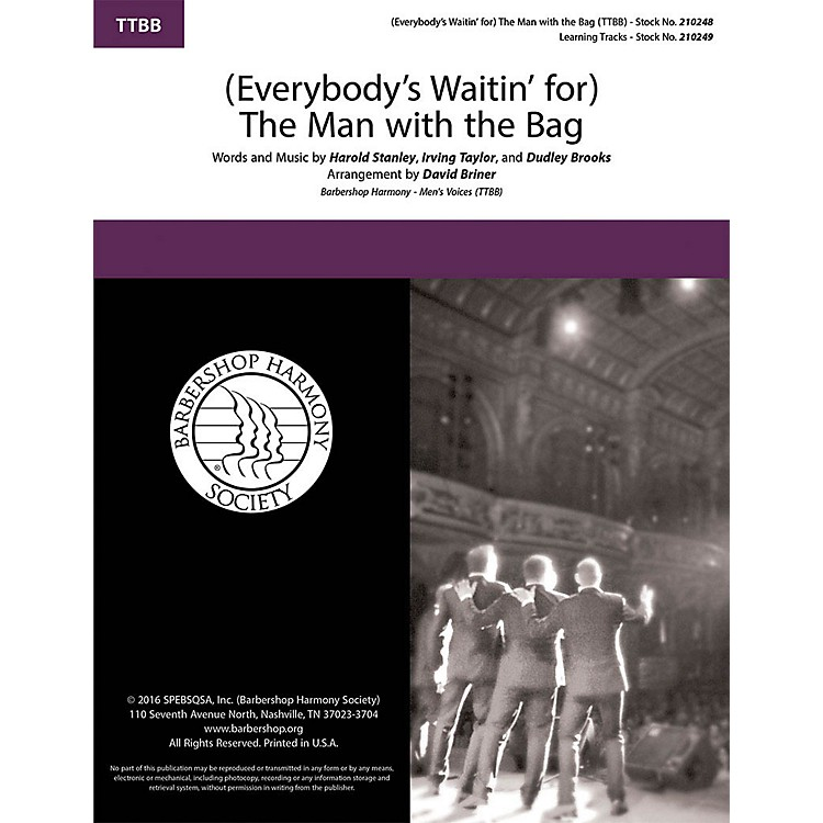 Barbershop Harmony Society(Everybody's Waitin' for) The Man with the Bag TTBB A Cappella arranged by Dave Briner