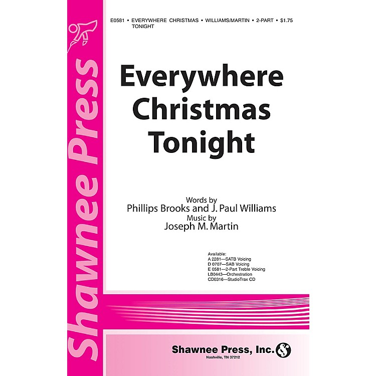 Shawnee Press Everywhere Christmas Tonight 2-Part composed by J. Paul Williams